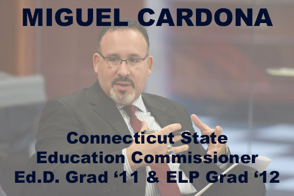 Miguel Cardona Connecticut State Education Commissioner Ed.D. Grad '11 & ELP Grad '12