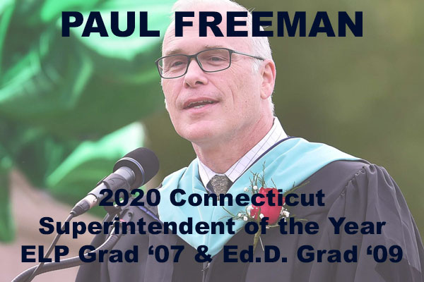 Photo Credit: CT Post.  Text reads: Paul Freeman, 2020 CT Superintendent of the Year ELP grad 07 and EdD grad 09
